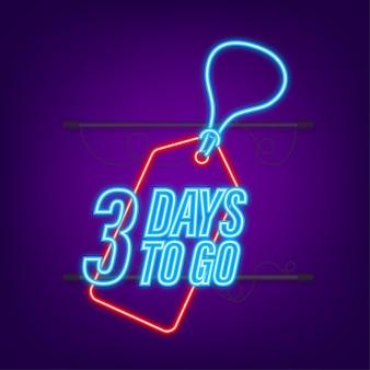 3 dagen te gaan. afteltimer. neon icoon. tijd icoon. tel tijd verkoop. vector voorraad illustratie.