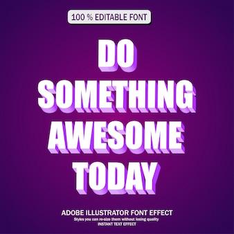 3d-lettertype-effect, bewerkbaar lettertype. doe vandaag iets geweldigs