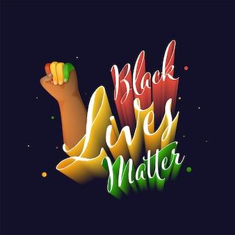 3d-stijl black lives matter lettertype met handvuist omhoog op blauwe achtergrond.