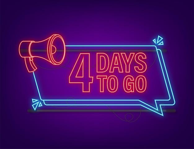 4 dagen te gaan megafoon banner neon stijlicoon vector typografisch ontwerp