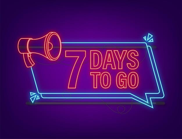7 dagen te gaan megafoon banner neon stijlicoon vector typografisch ontwerp