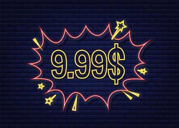 9,99 dollar kortingslabels. pop-art, stripboekenstijl. neon icoon. vector illustratie.
