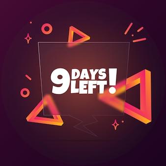 9 dagen over. tekstballonnenbanner met nog 9 dagen tekst. glasmorfisme stijl. voor zaken, marketing en reclame. vector op geïsoleerde achtergrond. eps-10.
