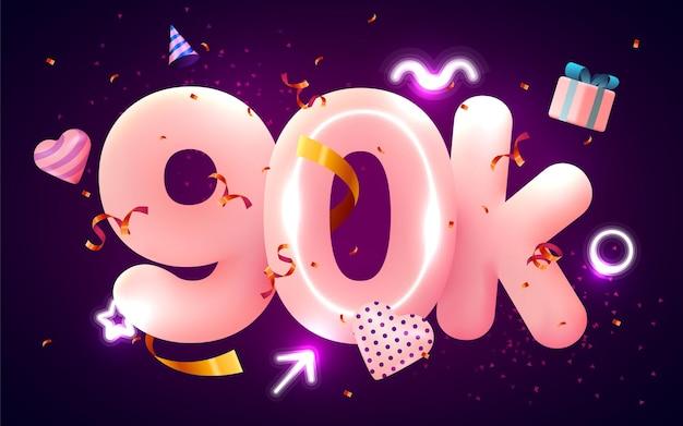 90.000 of 90.000 volgers bedanken je roze hart, gouden confetti en neonreclames.