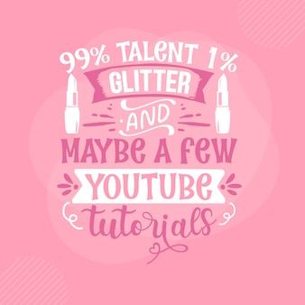 99 talent 1 glitter en misschien een paar youtube-tutorials make-upcitaat premium vector