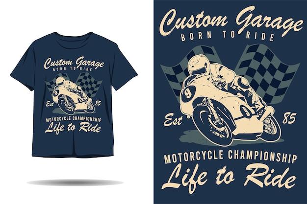 Aangepaste garage geboren om het leven van het motorkampioenschap te rijden om silhouet-t-shirtontwerp te rijden