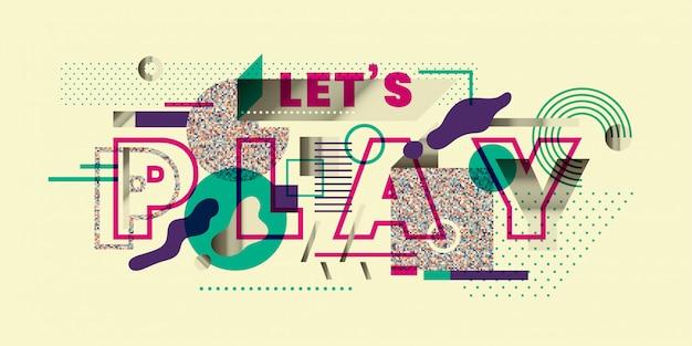 Abstracte banner met kleurrijke geometrische vormen en slogan laat spelen