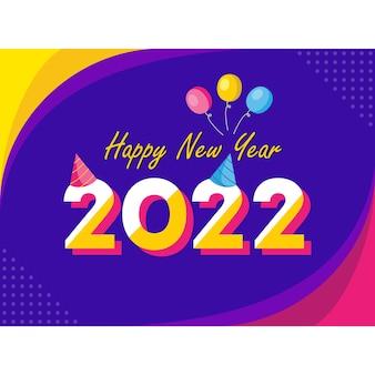 Afbeelding ontwerp grafische poster achtergrond voor het begroeten van gelukkig nieuwjaar 2022 kleurrijk met ballon