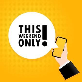 Alleen dit weekend. smartphone met een bellentekst. poster met tekst alleen dit weekend.