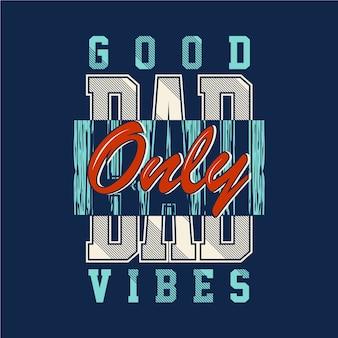 Alleen goede slechte vibes tekst grafische t-shirt typografieontwerp