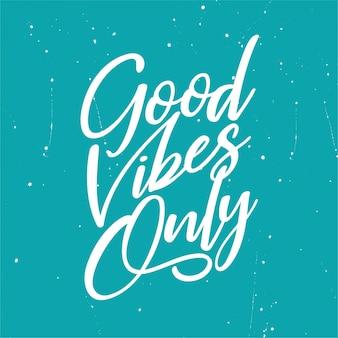 Alleen goede vibes - typografie