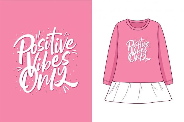 Alleen positieve vibes - grafisch t-shirt