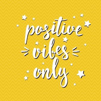 Alleen positieve vibes. hand getrokken typografie
