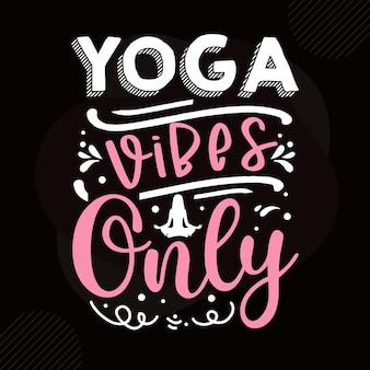 Alleen yoga-vibes typografie premium vector design-offertesjabloon