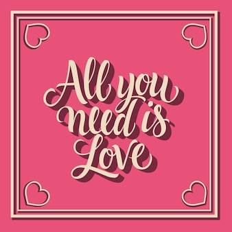 Alles wat je nodig hebt is liefde belettering in kader met harten