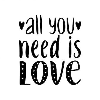 Alles wat je nodig hebt is liefde. hand getekend vintage illustratie met hand-belettering.