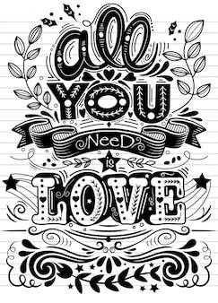 Alles wat je nodig hebt is liefde hand getrokken belettering. vector vintage illustratie