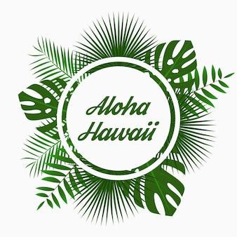 Aloha hawaii kaartontwerp met tropische palmbladeren jungle blad exotische planten en afgeronde rand