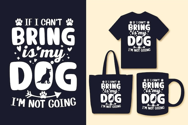 Als ik niet kan brengen is mijn hond ik ga geen typografische citaten voor t-shirt tas of mok