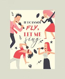 Als ik niet kan vliegen, laat me dan tekenen. motivatie citaat. mensen zingen en dansen in karaoke club. cartoon vrouwen en mannen plezier, uitvoeren met microfoon.