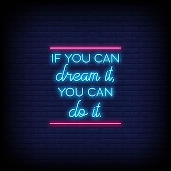 Als je het kunt dromen, kun je het doen in neonreclamestijl