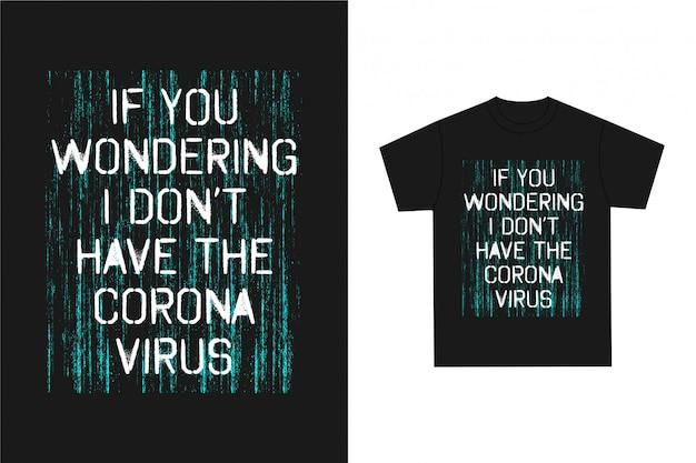 Als je je afvraagt, heb ik het coronavirus niet