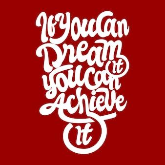 Als je kunt dromen die je kunt bereiken
