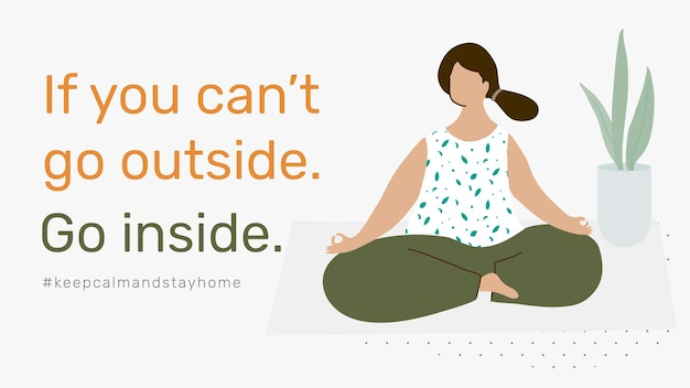 Als je niet naar buiten kunt, ga dan naar binnen covid-9 bewustzijn