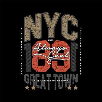 Altijd cool new york city tekstkader grafisch t-shirt ontwerp typografie casual stijl