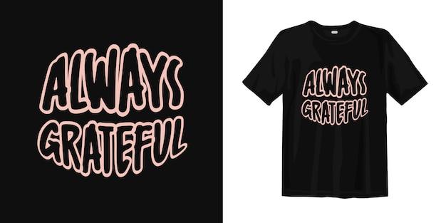 Altijd dankbaar. typografie t-shirt