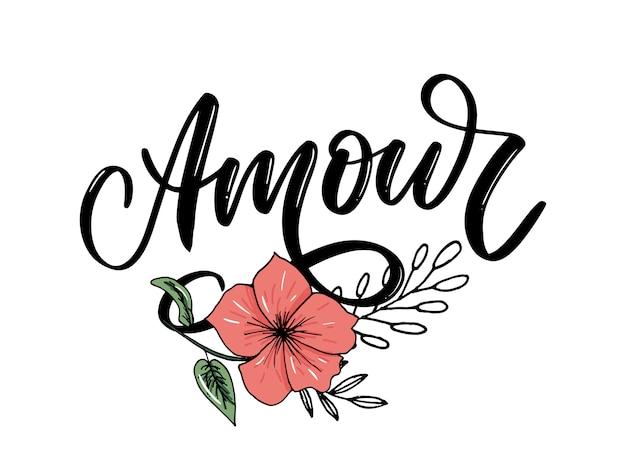 Amour. vector handgeschreven belettering met hand getrokken bloemen.
