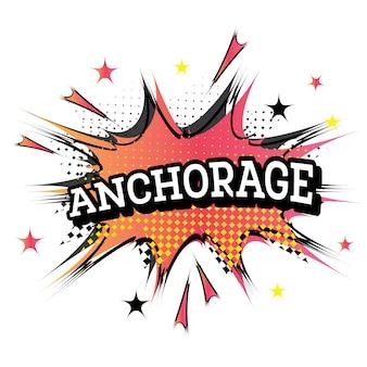 Anchorage komische tekst in pop-artstijl. vectorillustratie.