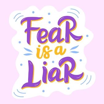 Angst is een leugenaar belettering