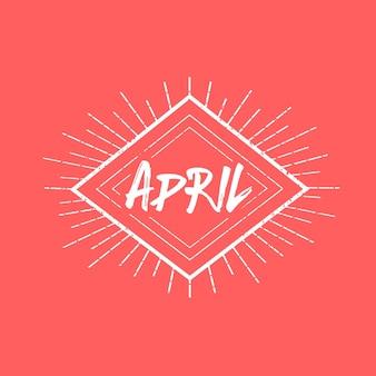 April-woord die het uitstekende hand van letters voorzien begroeten