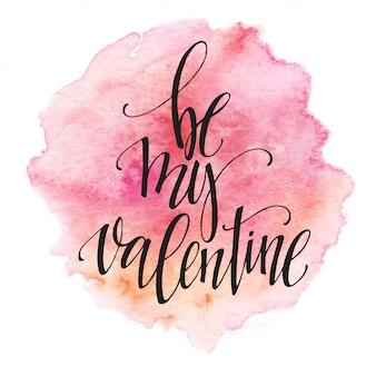 Aquarel valentijnsdag kaart belettering be my valentine