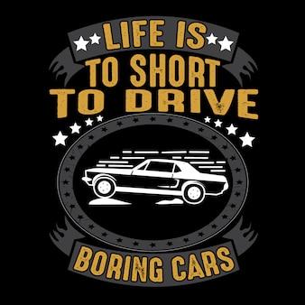 Auto citaat en zeggen. het leven is te kort om saaie auto's te rijden