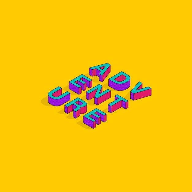 Avontuur tekst 3d isometrische lettertype ontwerp motiverende citaten pop art typografie belettering vector