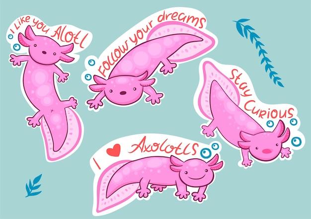 Axolotl-stickers met inscripties blijven nieuwsgierig, ik vind je veel leuk, volg je droom, ik hou van axolotls.