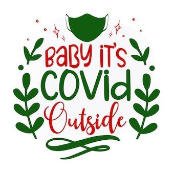 Baby, het is covid buiten kerstcitaat premium vector