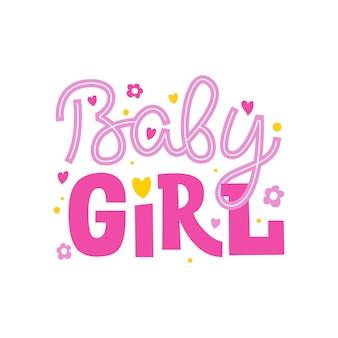 Baby meisje. grappige inscriptie in de kinderstijl met hartjes en bloemen.