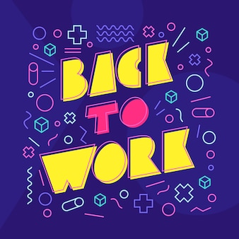 Back to work-letters op de stijlachtergrond van memphis