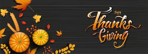 Banner met kalligrafie happy thanksgiving, bovenaanzicht van pompoenen, tarwe, bessen en herfstbladeren