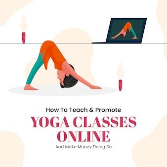 Bannerontwerp van hoe je yogalessen online kunt onderwijzen en promoten en geld kunt verdienen