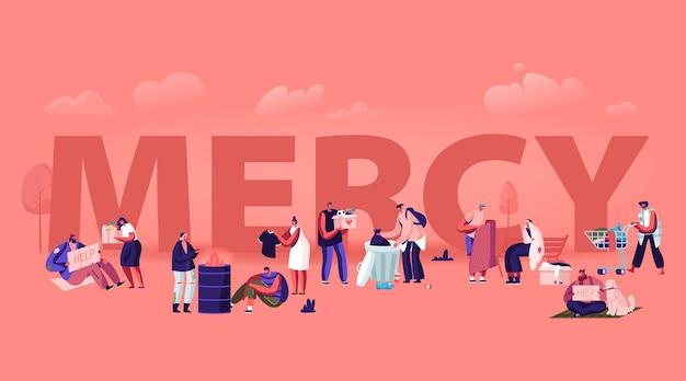 Barmhartigheid concept. kleine mannelijke en vrouwelijke personages die vriendelijke deals doen, helpen arme en daklozen en geven een donatie aan bedelaars. cartoon vlakke afbeelding