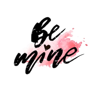 Be mine watercolor vector lettering calligraphy design text heart