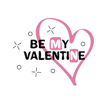 Be my valentine hand getrokken creatieve belettering geïsoleerd op een witte achtergrond. ontwerp voor kerstkaarten en uitnodigingen van de trouwdag en happy valentines day