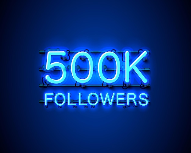 Bedankt volgelingen volkeren, 500k online sociale groep, neonreclame