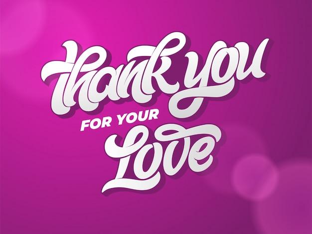 Bedankt voor je liefde typografie. hand getrokken letters op donkere achtergrond. kalligrafie voor wenskaart, uitnodiging, spandoek, poster, liefdesbrief. illustratie. handgeschreven inscriptie.