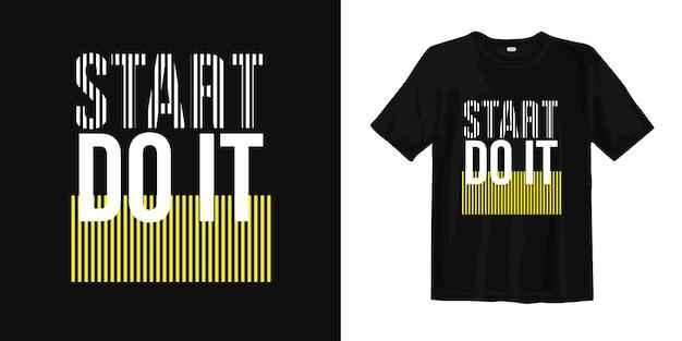 Begin met het doen t-shirt