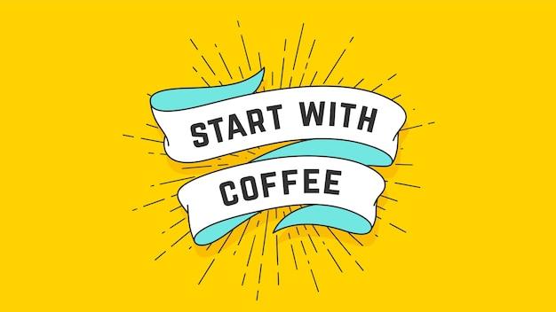 Begin met koffie. vintage lint met tekst start met koffie. kleurrijke vintage banner met lint en lichtstralen, sunburst.